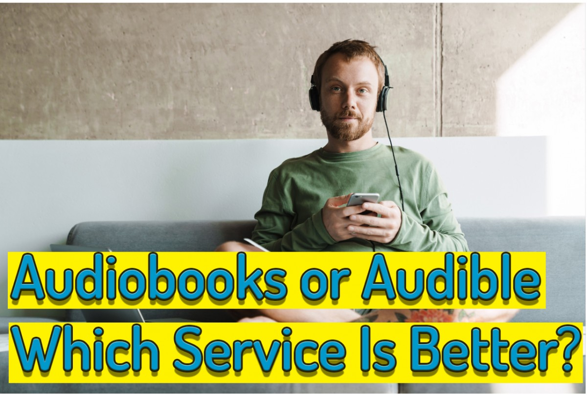 Audiobooks Vs Audible Update Which Service Is Better Now Wfmj Com
